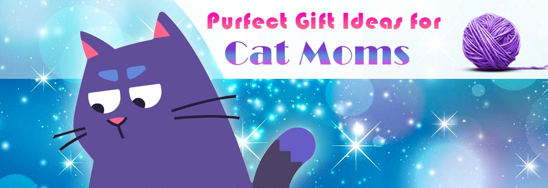 Purfect Gift Ideas for Cat Moms